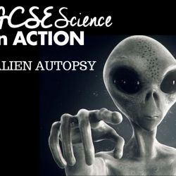 Alien autopsy comes to GCSE Science in Action London