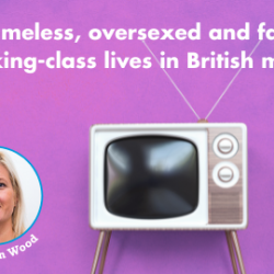 Exploring working-class lives in the British media